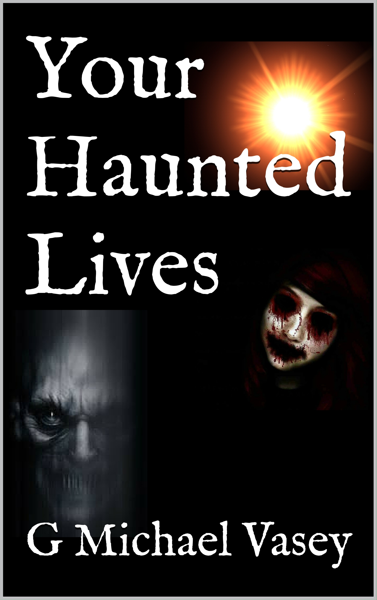 Your Haunted Lives Tales Paranormal ebook