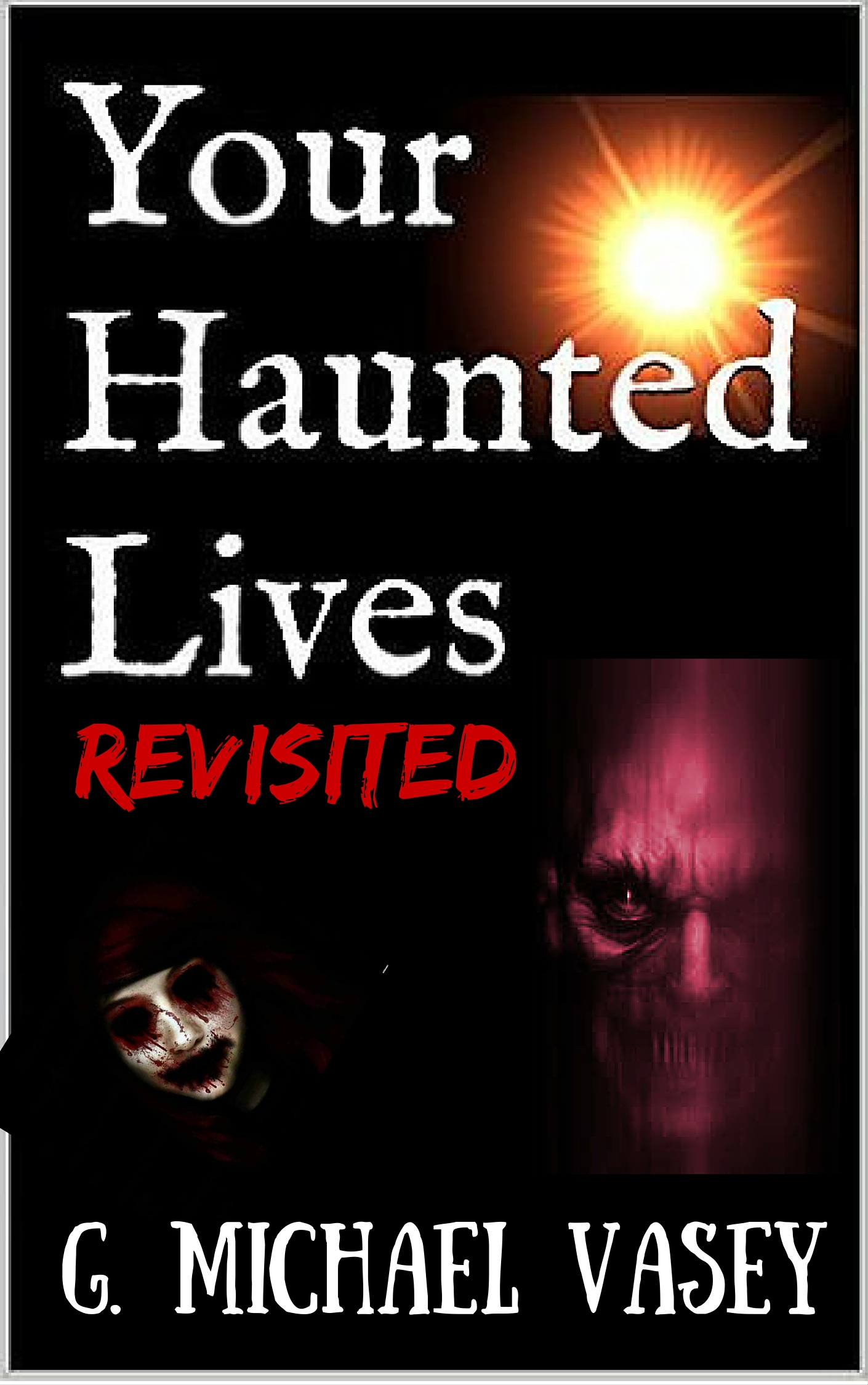 My Haunted Lives Revisited