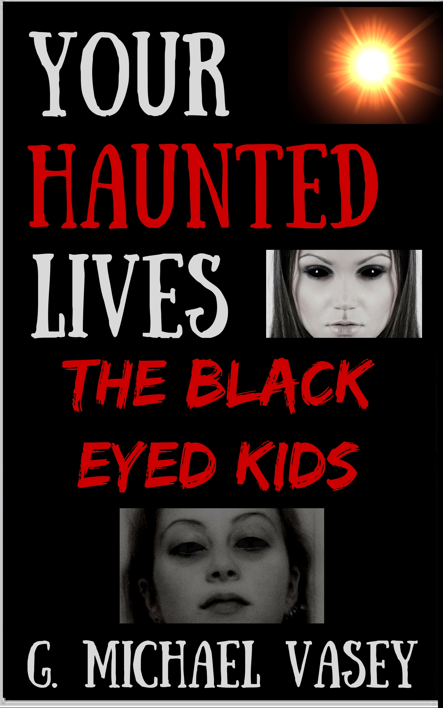 haunted lives 3 black eyed kids